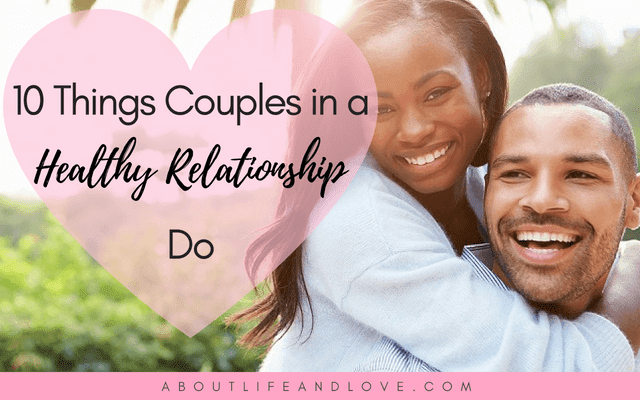10 Things Couples in a Healthy Relationship Do