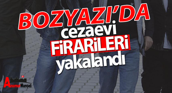 Bozyazi'da 2 cezaevi firarisi yakalandi