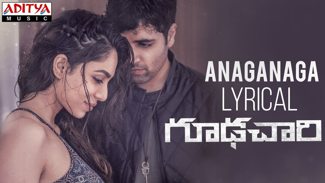 Anaganaga Song Lyrics From Goodachari 2018 Movie Adivi Sesh