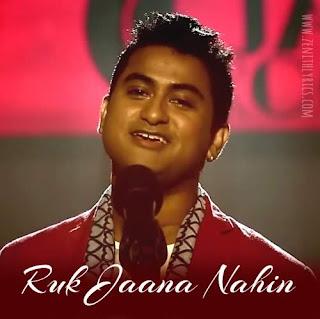 Ruk Jaana Nahin Lyrics - Subhankar Dutta
