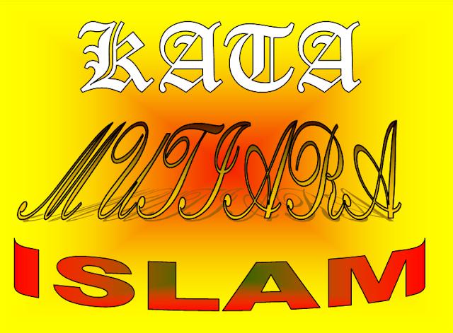 Kata Kata Mutiara Bijak Paling Islami