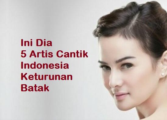 Wow Keren - Ini Dia [Artis Batak] Deretan Artis Indonesia Yang Keturunan Batak