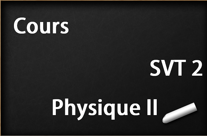 Cours de  Physique II SVT Semestre S2 PDF