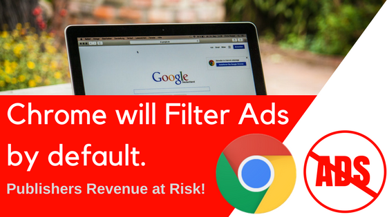 Chrome will Filter Ads Soon