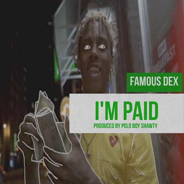 Famous Dex - Im Paid (feat. Polo Boy Shawty) - Single Cover