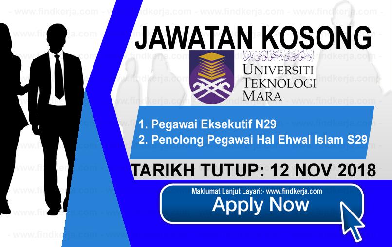 Jawatan Kerja Kosong UiTM - Universiti Teknologi MARA Cawangan Terengganu logo www.ohjob.info www.findkerja.com november 2018
