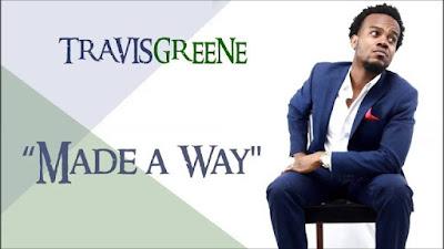 Music: Made A Way – Travis Greene
