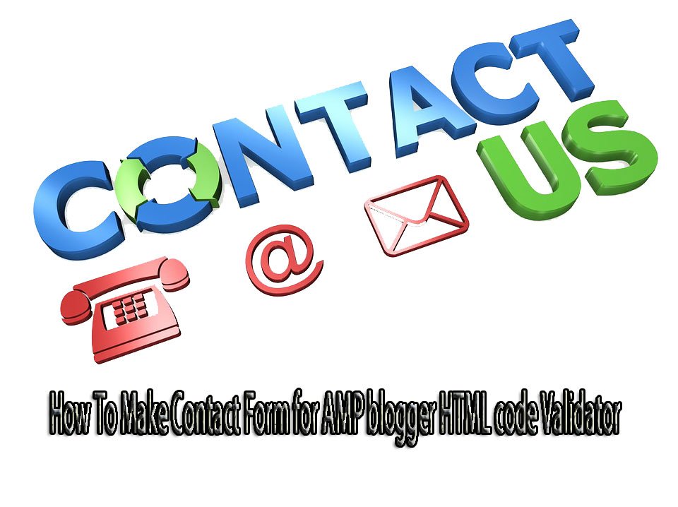 How To Make Contact Form for AMP blogger HTML code Validator
