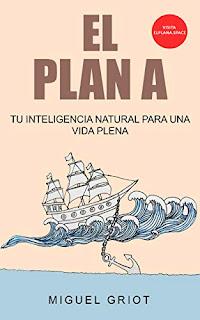 Portada del libro El Plan A descubre tu inteligencia natural para vivir una vida plena de Miguel Griot en el que se ve el dibujo de un barco anclado en el mar