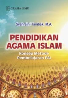 PENDIDIKAN AGAMA ISLAM; KONSEP METODE PEMBELAJARAN PAI