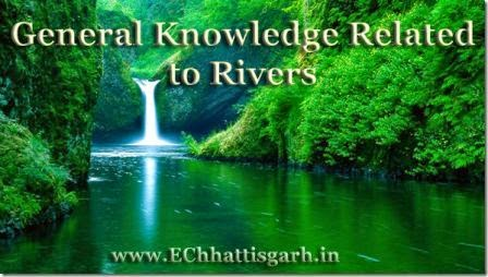 General Knowledge Objective Questions Related to Chhattisgarh Rivers by www.EChhattisgarh.in