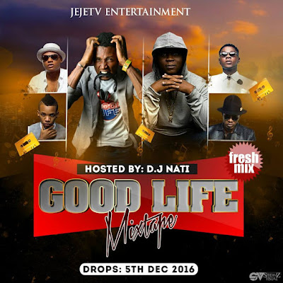 DJ Nati Finally Drops The #GoodLifeMixtape
