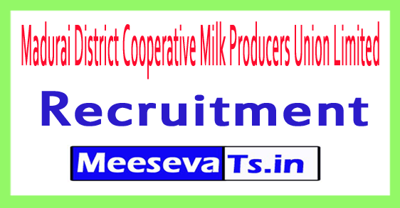 Madurai District Cooperative Milk Producers Union Limited Aavin Madurai Recruitment