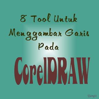 8 Tool Untuk Menggambar Garis Pada CorelDRAW