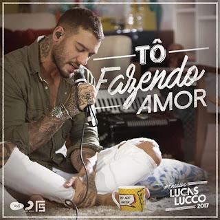 Baixar Tô Fazendo Amor – Lucas Lucco MP3 Gratis