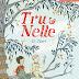Reseña: Tru & Nelle