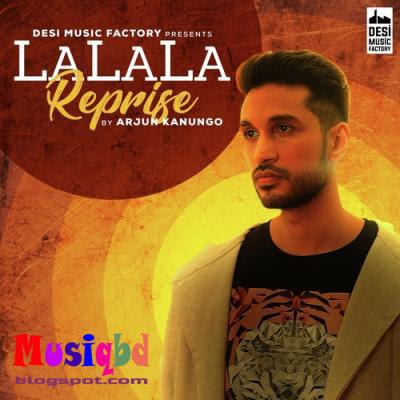 La La La (Reprise) By Arjun Kanungo Hindi Mp3 Song Download
