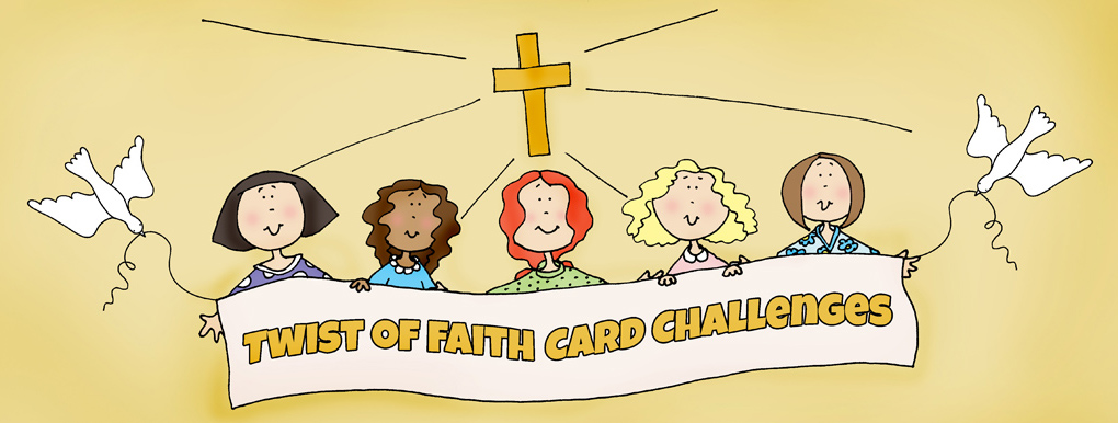 Twist of Faith Card Challenges
