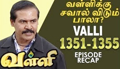 Valli | Sun TV | Week 31 | Recap of Episode 1351 to 1355