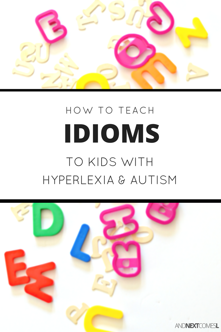 How to Teach Idioms to Kids with Hyperlexia & Autism | And Next ...