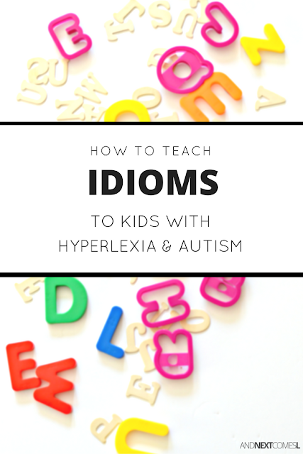 How to help a child with hyperlexia learn about idioms and metaphors
