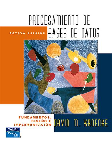 Procesamiento de bases de datos, 8va Edición – David M. Kroenke