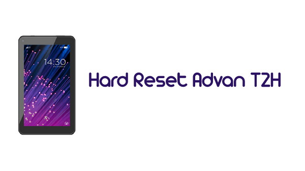 Cara hard reset tablet advan t2h