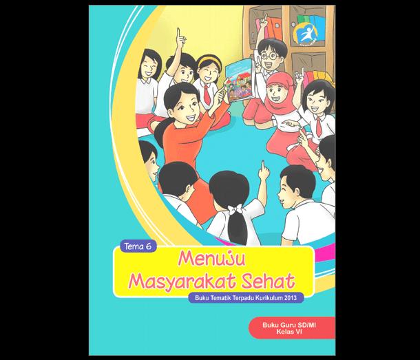 Buku Guru dan Siswa Tematik Kelas 6 SD MI Kurikulum 2013 Revisi Terbaru 2017