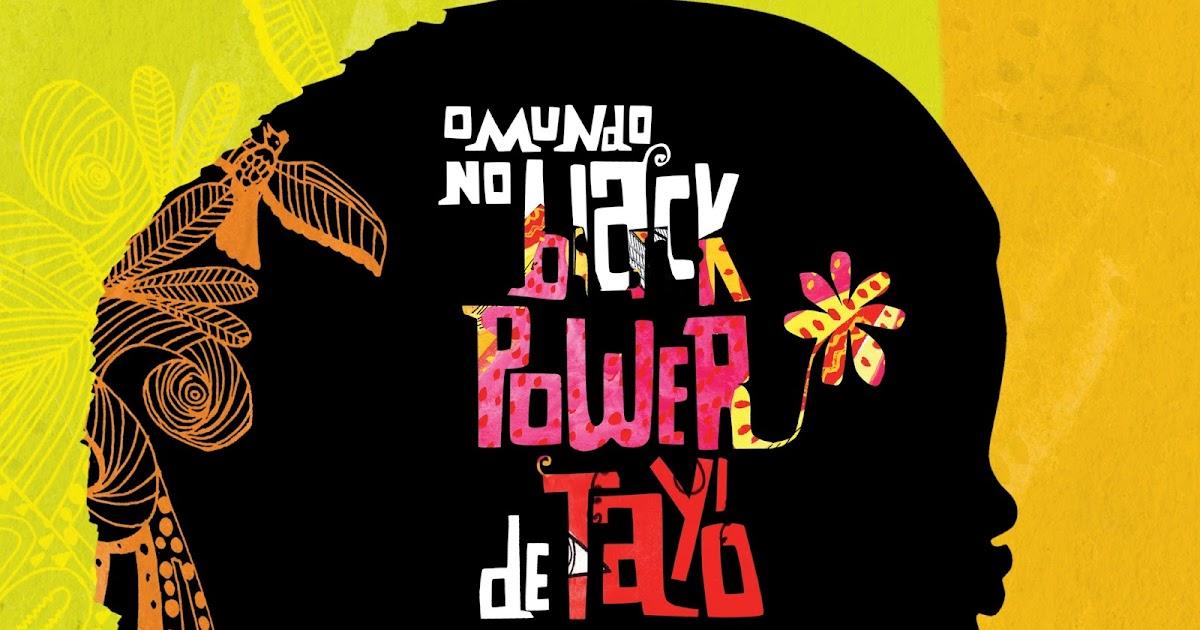 6312543180db7 LINGUAGEM E AFINS  O mundo no black power de Tayó 1  Autoestima   Afro-brasileira 12 11 2016