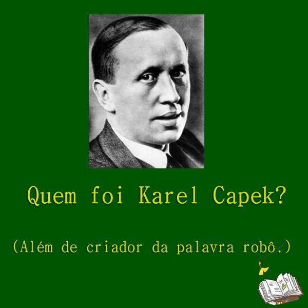Karel-Capek, escritor, república-tcheca, conto, online, pdf, robô