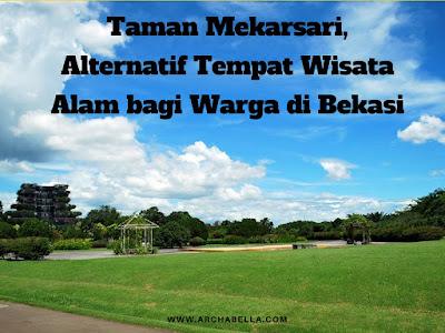 Taman Mekarsari, Alternatif Tempat Wisata Alam bagi Warga di Bekasi