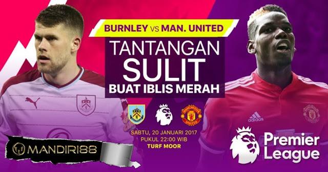 Prediksi Bola Burnley Vs Manchester United , Sabtu 20 January 2018 Pukul 22.00 WIB