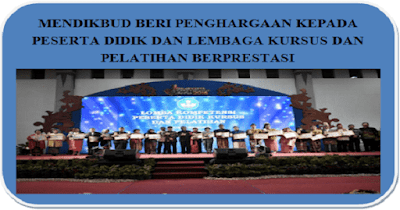 Mendikbud Beri Penghargaan Kepada Peserta Didik dan Lembaga Kursus Dan Pelatihan Berprestasi