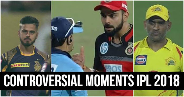 5 Top Controversial Moments from the IPL 2018