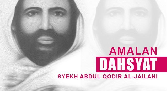 Amalan Dashyat, Do'a (Hizib) Syekh Abdul Qodir Al Jailani