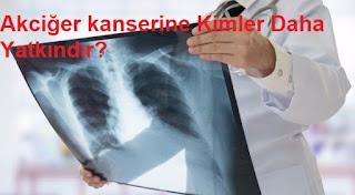 Akciğer kanserine Kimler Daha Yatkındır?