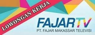 Lowongan Kerja PT Fajar Makassar Televisi