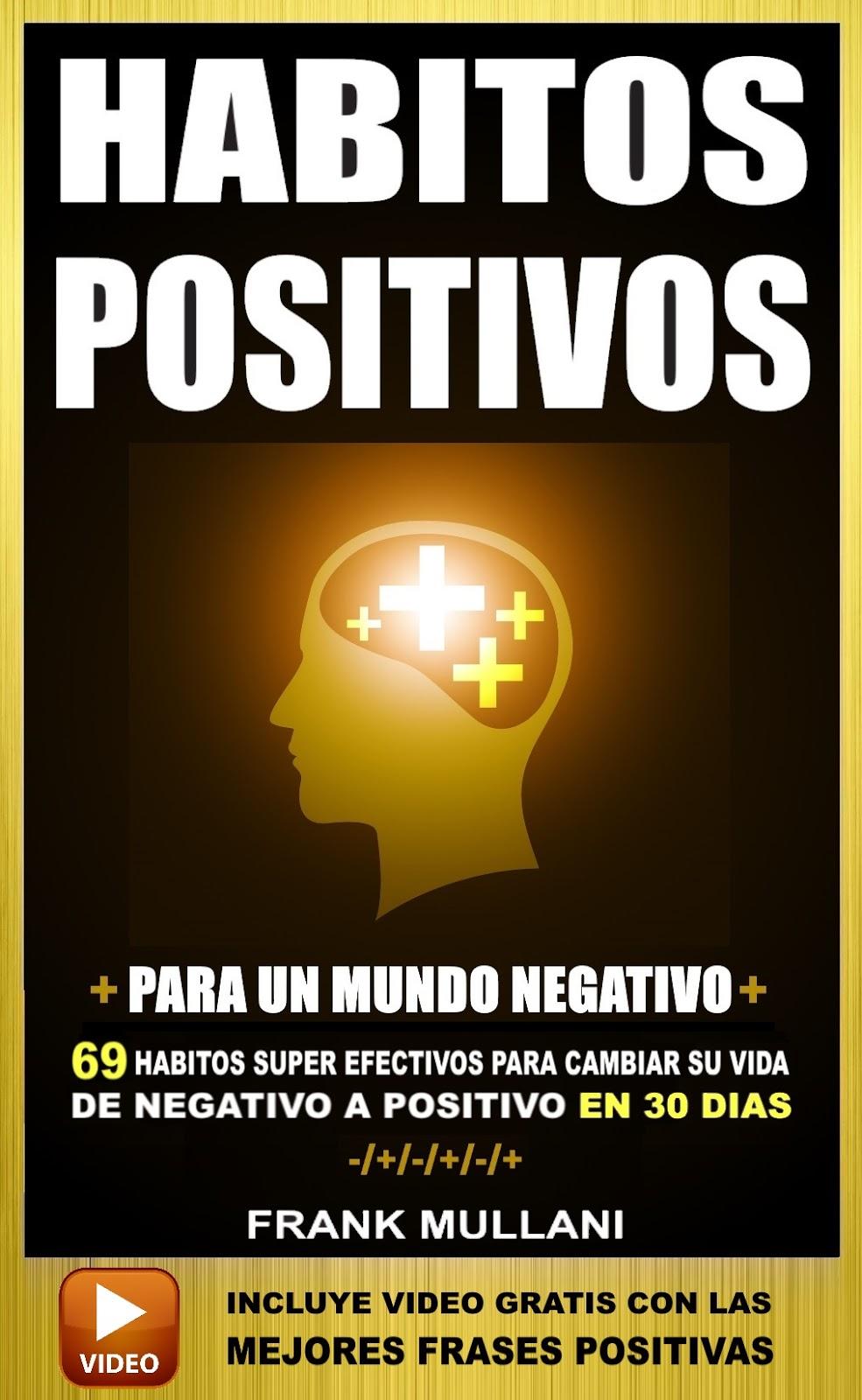 Practique HABITOS POSITIVOS cada día y siéntase más motivado y más  optimista que nunca antes.