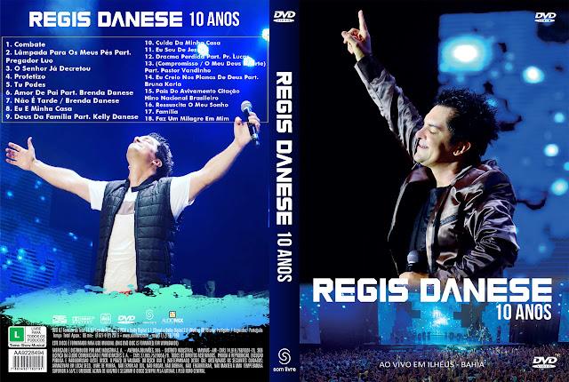 Capa DVD Regis Danese 10 Anos Ao Vivo em Ilhéus Bahia