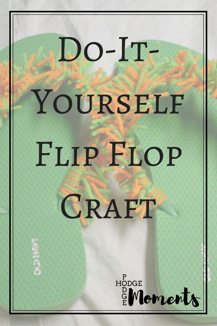 Do it yourself flip flop craft hodge podge moments i love showing off things i have made and being able to share how i made them makes it even better dont forget to check me out at random crafty georgia solutioingenieria Image collections