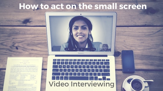 How to Act on the Small Screen - Video Interviewing