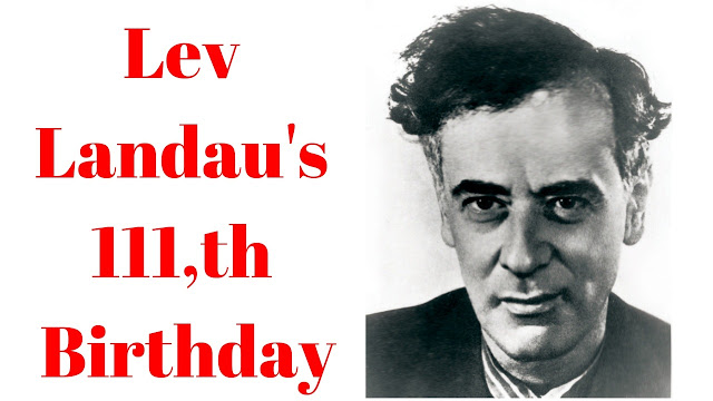 Lev Landau's 111th Birthday:2019