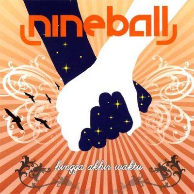 Berikut Lirik Lagu Nineball - Hingga Akhir Waktu