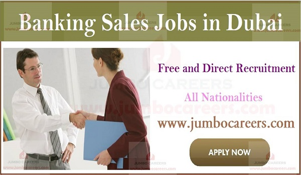 UAE Walk in interview for sales executive, Salary details of banking jobs in Dubai,
