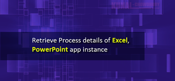 Here's how to retrieve Process details of Excel, PowerPoint app instance