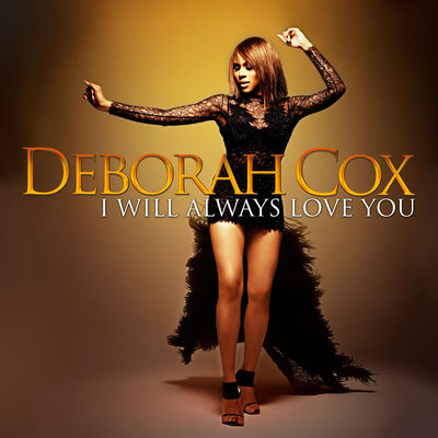 Deborah Cox - I Will Always Love You - Album Download, Itunes Cover, Official Cover, Album CD Cover Art, Tracklist