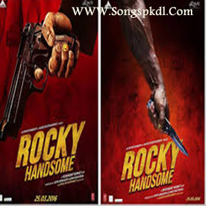 Rocky Handsome Songs.pk | Rocky Handsome movie songs | Rocky Handsome songs pk mp3 free download