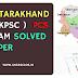 UKPSC Uttarakhand PCS Exam Solved Paper