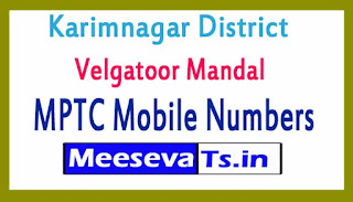 Velgatoor Mandal MPTC Mobile Numbers List Karimnagar District in Telangana State
