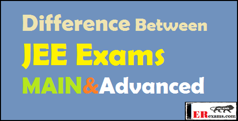 difference between the JEE MAIN and JEE Advanced exams